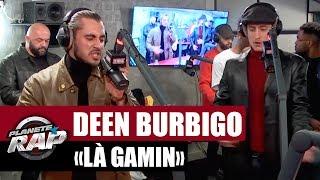 """Deen Burbigo """"Là Gamin"""" en live #PlanèteRap"""