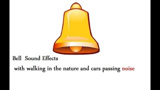 Bell  Sound Effects  All sounds with walking in the nature and cars passing noise