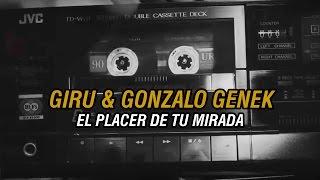 05. Giru Mad Fleiva Ft. Gonzalo Genek - El Placer De Tu Mirada (Audio Letras)