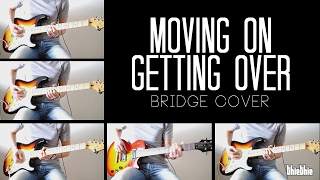 Moving On Getting Over Bridge Cover - John Mayer
