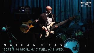 NATHAN EAST @BLUE NOTE TOKYO (2018 4.16 mon.)