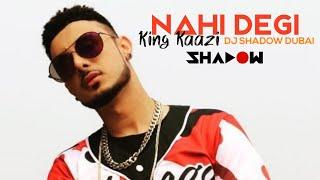 Nahi Degi | King Kaazi | DJ Shadow Dubai | Acme Muzic