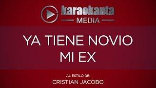 Karaokanta - Cristian Jacobo - Ya tiene novio mi ex