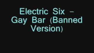 Electric Six- Gay Bar (Uncensored Version) (w/ lyrics)