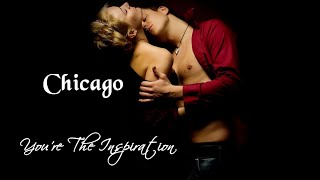 Chicago 💘You're The Inspiration (Tradução)
