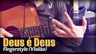 Deus é Deus - Delino Marçal (Violão Solo) Fingerstyle by Rafael Alves