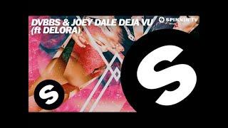 DVBBS & Joey Dale - Deja Vu (ft. Delora) [OUT NOW]
