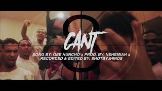 Can't- Gee Huncho (Official Video)