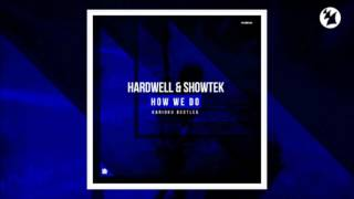 Hardwell & Showtek - How We Do (KARIOKO 2K17 Bootleg)