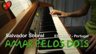 Amar Pelos Dois - Salvador Sobral - ESC 2017 Winner (Portugal) - Piano Cover [HD]