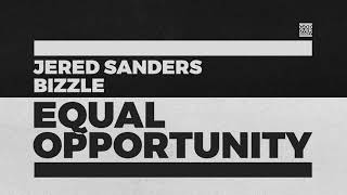Equal Opportunity - Jered Sanders x Bizzle