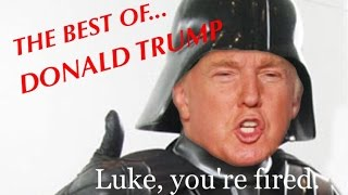 THE BEST OF DONALD TRUMP (feat. Darth Vader Theme)
