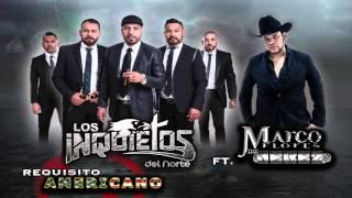 Los Inquietos Del Norte ft. Marco Flores y La Numero 1 Banda Jerez - Requisito Americano