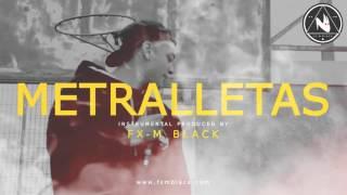 """METRALLETAS"" - RAP INSTRUMENTAL DOBLE TEMPO TYPE | HIP HOP BEAT 2017 (Prod. Fx-M Black)"