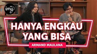 HANYA ENGKAU YANG BISA - ARMAND MAULANA (LIVE)