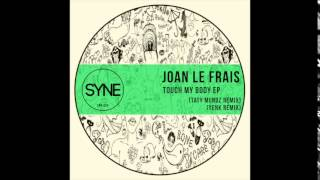 "Joan Le Frais - Touch my body (Taty Munoz Remix) ""Touch my Body EP"" [SNR025] [Syne]"