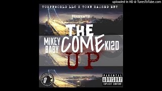 Came Up- Mikey Baby & Ki2d