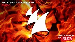 Mark Sixma presents M6 - Fuego