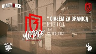 Nizioł - Ciałem za granicą ft. Sadoch, Fidżi (prod. Lazy Rida)