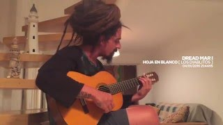 DREAD MAR I - HOJA EN BLANCO [ Cover de Los Diablitos ]