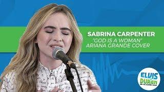 "Sabrina Carpenter - ""God Is a Woman"" Ariana Grande Cover | Elvis Duran Live"