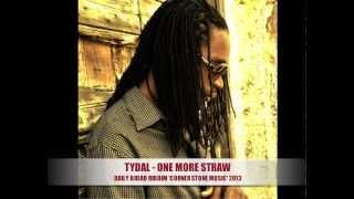 TYDAL - ONE MORE STRAW - DAILY BREAD RIDDIM 2013 [CORNER STONE MUSIC]