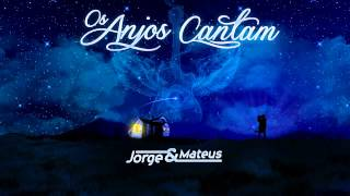 07 - Jorge e Mateus - Coisas de quem ama (CD OS ANJOS CANTAM)