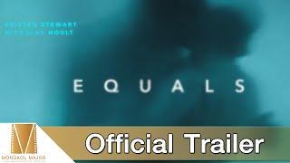 Equals ฝ่ากฎล้ำ โลกห้ามรัก -  Official Trailer [ซับไทย]