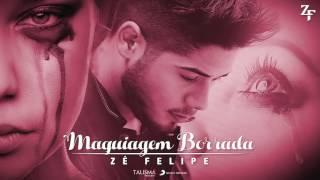 Zé Felipe - Maquiagem Borrada (Áudio)