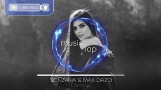 Bonzana & Max Oazo - Conmigo
