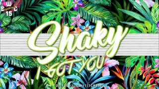 SHAKY X I GOT YOU (DJ FLE) S.W.C