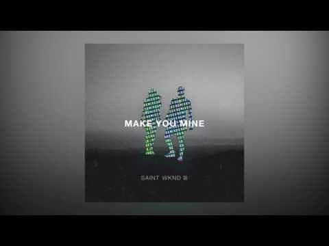 SAINT WKND - Make You Mine feat. Boy Matthews (KC Lights Remix)