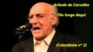 Arlindo de Carvalho - Tão longe daqui (Colectânea nº 2)
