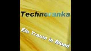Technoranka - Ein Traum in Blond  / Böhmischer Blasmusik Remix