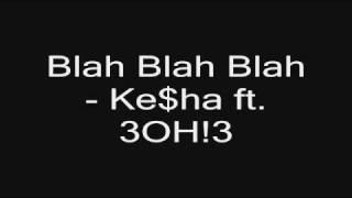Blah Blah Blah - KE$HA FT. 3OH!3(Listen + Download)