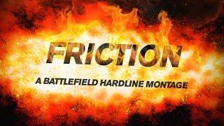 FRICTION - A Battlefield Hardline Montage - Feat. Brotherhood Gaming