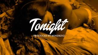 "*SOLD* Dancehall Afropop Instrumental Riddim Beat - ""Tonight"" March 2016 (Prod. Mindkeyz)"