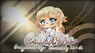 Catch Me // Meme // Inspired by: cloudneal (Gacha Life)