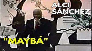 Alci Sanchez - Mayba