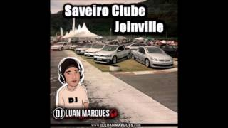 Saveiro Clube Joinville - Dj Luan Marques