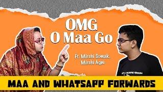 OMG - O Maa Go - Maa and Whatsapp Forwards