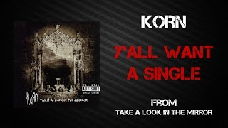 Korn - Y'all Want A Single [Lyrics Video]
