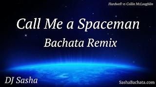 Call Me a Spaceman (Bachata Remix) - DJ Sasha