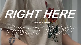 dpr live feat. loco, jay park ✧ right here right now (sub español.)
