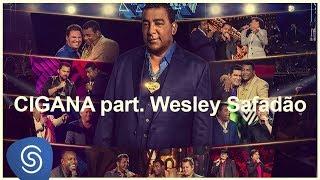 Raça Negra - Cigana part. Wesley Safadão (DVD Raça Negra & Amigos 2) [Vídeo Oficial]