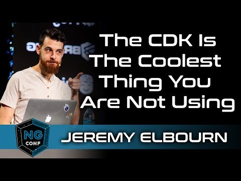 NG Conf 2019 Day 3 CDK Is The Coolest Thing You Are Not Using