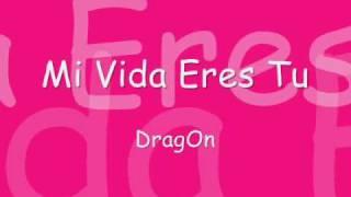 Sonyk El DragOn - Mi Vida Eres Tu - [ Con LeTra ]
