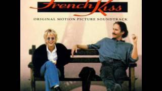"SOUNDTRACK  "" FRENCH KISS ""   -   i want you"