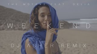 The Motans feat. Delia - Weekend (DJ Asher Remix)