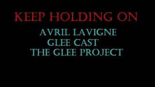 Keep Holding On - Avril Lavigne, Glee and The Glee Project